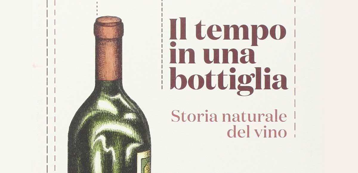 il-tempo-in-una-bottiglia-storia-naturale-del-vino